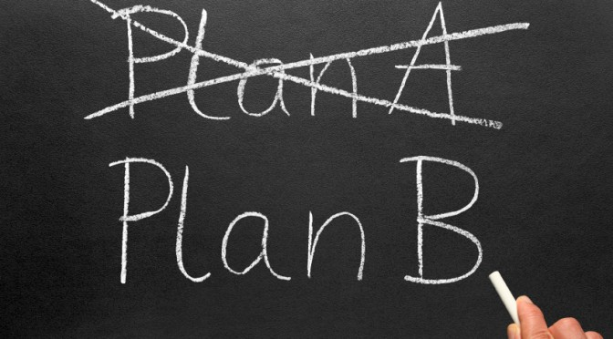 Life is All About Plan B